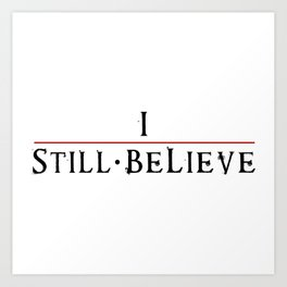 I Still Believe- The Lost Boys inspired Art Print