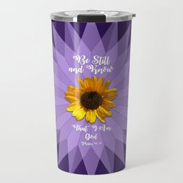 Be Still and Know... Travel Mug
