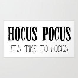 Hocus Pocus Time to Focus Art Print
