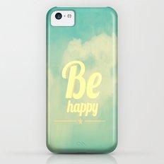 Be happy Slim Case iPhone 5c