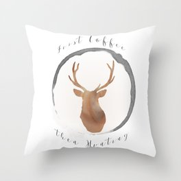 First coffee...then hunting Throw Pillow