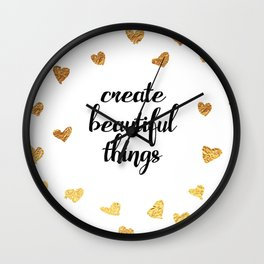 Create Beautiful Things Wall Clock