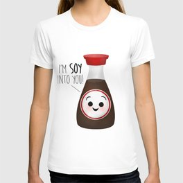 I'm Soy Into You! T-shirt
