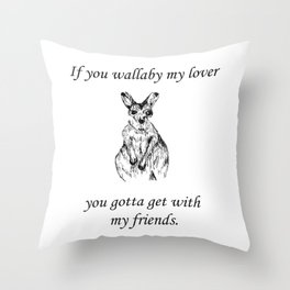 If you wallaby my lover Throw Pillow