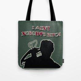 Daryl Dixon-I Ain't Nobody's Bitch Tote Bag