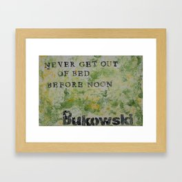 Charles Bukowski Never Get Out Of Bed Color Framed Art Print