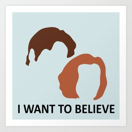 I Want To Believe X-Files Art Print