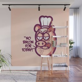 No bacon today! Wall Mural