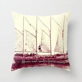 Never sail under false colors Throw Pillow