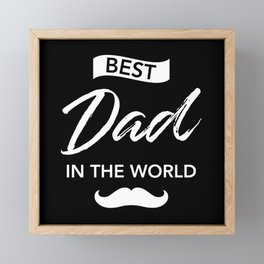 Best Dad In the World Framed Mini Art Print