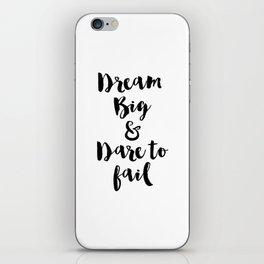 Dream Big & Dare to Fail iPhone Skin