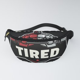 i don't stop when i'm tired i stop when i'm done Fanny Pack