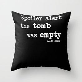 Spoiler Alarm The Tomb Was Blank Luke's Gift Throw Pillow