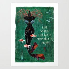 live so deep Art Print