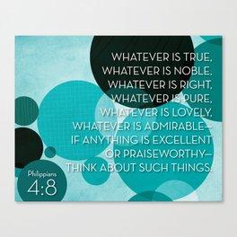 Philippians 4:8 - Teal Canvas Print