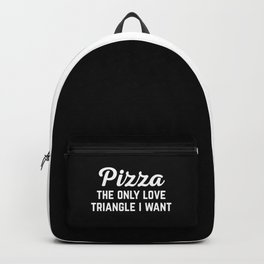 Pizza Love Triangle Funny Quote Backpack