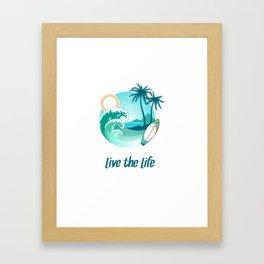 Surfer's Live The Life Motivational Inspirational T-Shirt Framed Art Print