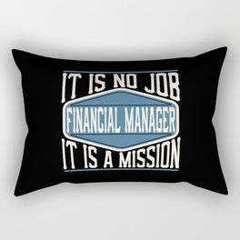 Financial Manager  - It Is No Job, It Is A Mission Rectangular Pillow