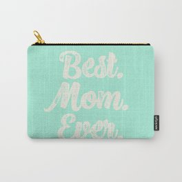Best Mom Ever (Mint) Carry-All Pouch
