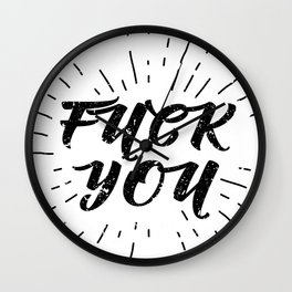 Fuck You! Black and White Wall Clock