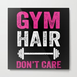 Gym Hair Don't Care Funny Fitness Design Gift Idea Metal Print