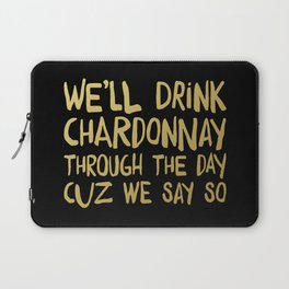 We'll Drink Chardonnay Black Laptop Sleeve