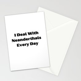 Neanderthals Everywhere Stationery Cards