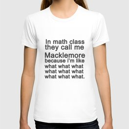 Call Me Macklemore T-shirt