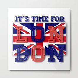 It's time for London Metal Print