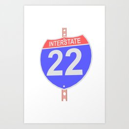 Interstate highway 22 road sign Art Print