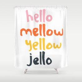 Hello Mellow Yellow Jello Shower Curtain