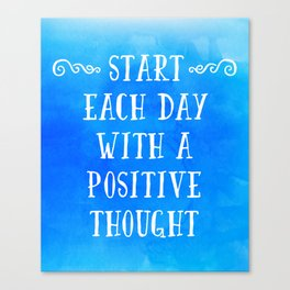 A Positive Thought Motivational Quote Canvas Print