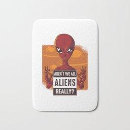 Aren't We All Aliens Really Bath Mat