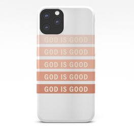 God is Good iPhone Case