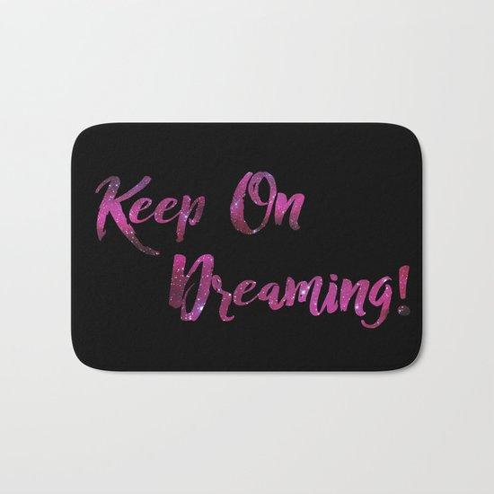 Keep On Dreaming Bath Mat