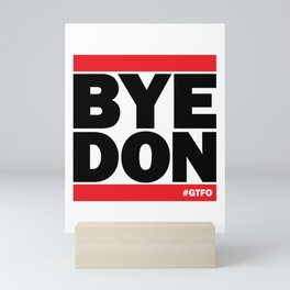 Bye Don #GTFO Mini Art Print