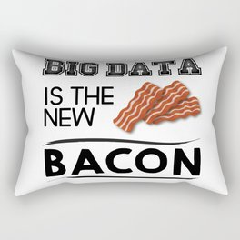 Big data is the new bacon Rectangular Pillow