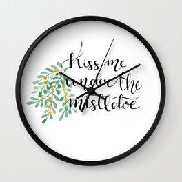 Kiss me under the mistletoe n.1 Wall Clock