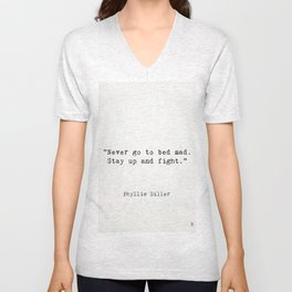 """Phyllis Diller """"Never go to bed mad. Stay up and fight."""" Unisex V-Neck"""
