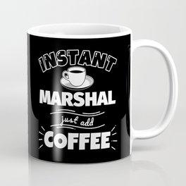 Instant MARSHAL - just add coffee Coffee Mug