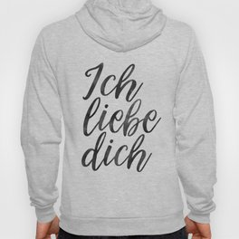 ICH LIEBE DICH,Love Quote,Love Gift,Boyfriend Gift,Gift For Couples,Anniversary Quote,Valentines Day Hoody