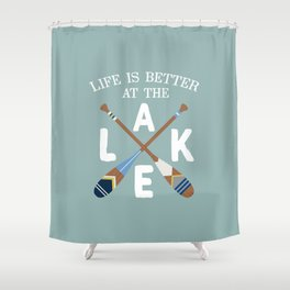 Life Is Better At The LAKE Painted Paddles Shower Curtain