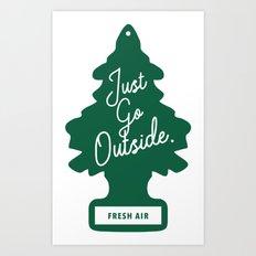 Just Go Outside Art Print