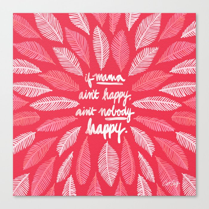 If Mama Ain't Happy – Pink Canvas Print
