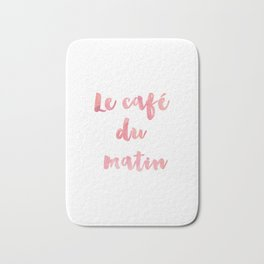 Morning Coffee Le cafe du matin French Quote Home Decor Life Family Sign Bath Mat