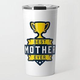 Best Mother Ever Travel Mug