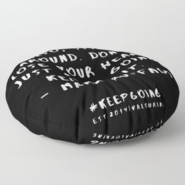 24   | Keep Going Quotes 190512 Floor Pillow