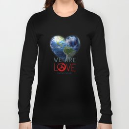 """We Are Love """"Your  Love"""" Long Sleeve T-shirt"""