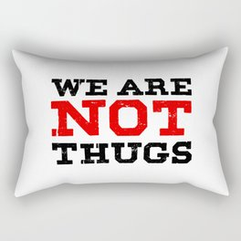 We are not thugs - Black Rectangular Pillow