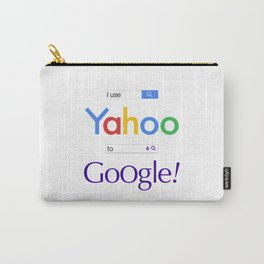 I use Yahoo to Google Carry-All Pouch
